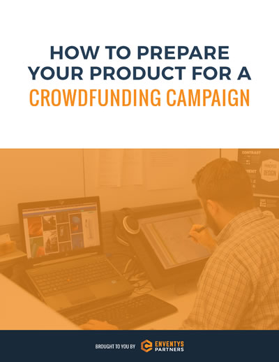 How to Prepare Your Product for a Crowdfunding Campaign