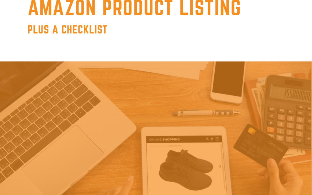Everything You Need to Know About Writing an Amazon Product Listing