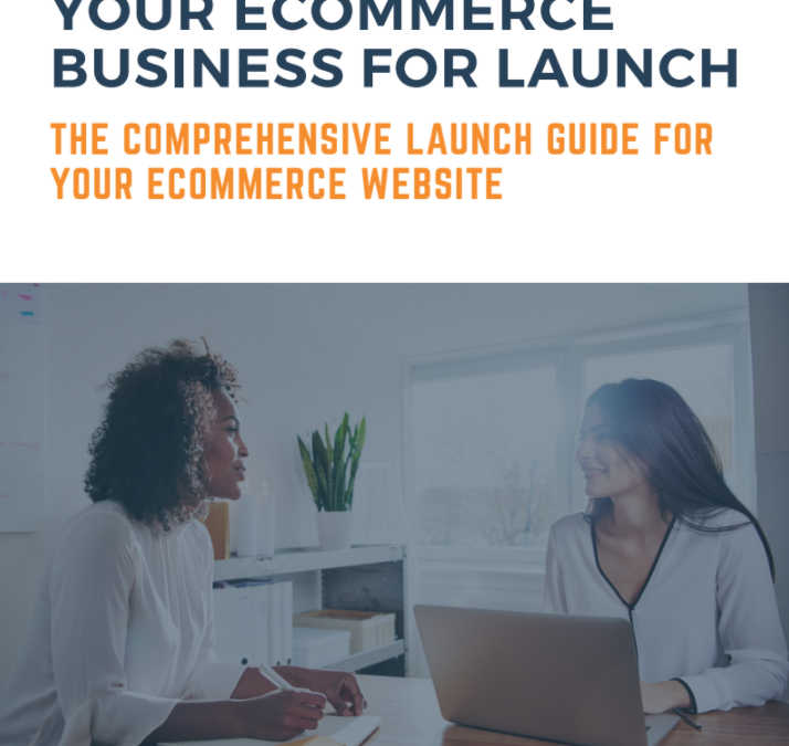 How to Prepare Your Ecommerce Business for Launch