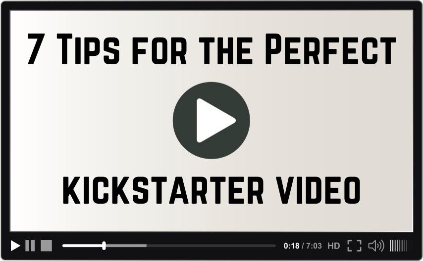 7 Tips Kickstarter Video